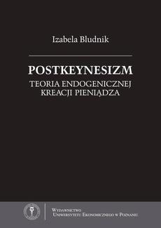 Postkeynesizm. Teoria endogenicznej kreacji pieniądza
