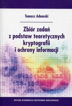Zbiór zadań z podstaw teoretycznych kryptografii i ochrony informacji