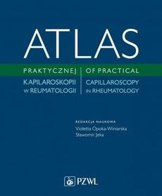 Atlas praktycznej kapilaroskopii w reumatologii