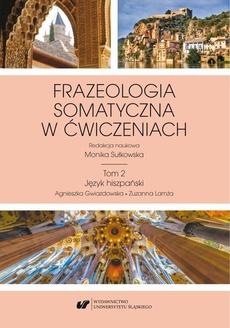 Frazeologia somatyczna w ćwiczeniach T. 2: Język hiszpański
