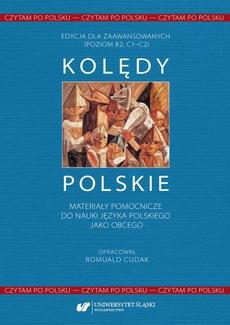 Czytam po polsku. T. 1: Kolędy polskie. Materiały pomocnicze do nauki języka polskiego jako obcego