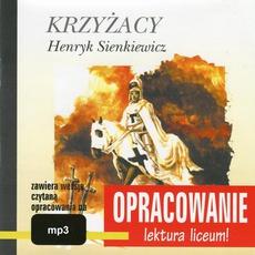 """Henryk Sienkiewicz """"Krzyżacy"""" – opracowanie"""