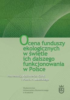 Ocena funduszy ekologicznych w świetle ich dalszego funkcjonowania w Polsce