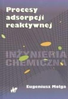 Procesy adsorpcji reaktywnej. Reaktory adsorpcyjne i chromatograficzne