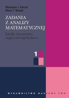 Zadania z analizy matematycznej, cz. 1