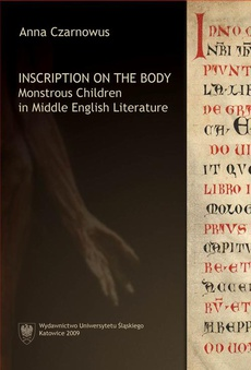 Inscription on the Body - 01 Monstrous Images, Monstrous Selves - Medieval and Renaissance Ideas