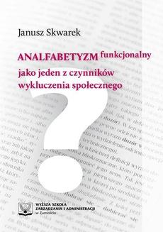 Analfabetyzm funkcjonalny jako jeden z czynników wykluczenia społecznego