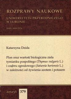 Plon oraz wartość biologiczna ziela tymianku pospolitego (Thymus vulgaris L.) i cząbru ogrodowego (Satureia hortensis L.) w zależności od żywienia azotem i potasem