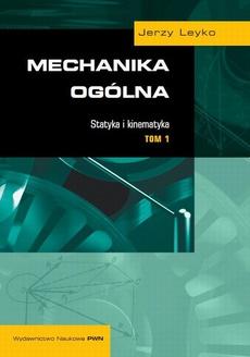 Mechanika ogólna, t. 1