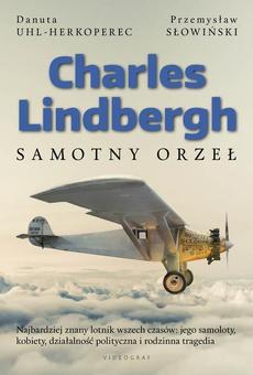 Charles Lindbergh. Samotny orzeł