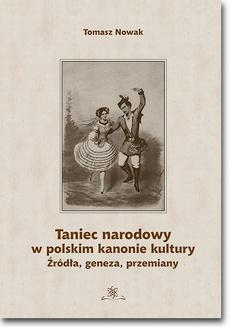 Taniec narodowy w polskim kanonie kultury. Źródła, geneza, przemiany