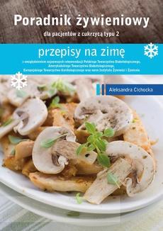 Poradnik Żywienowy - przepisy na zimę dla pacjentów z cukrzycą typu 2