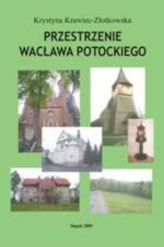 Przestrzenie Wacława Potockiego