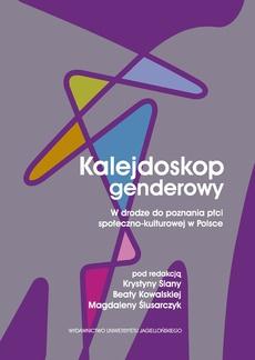 Kalejdoskop genderowy. W drodze do poznania płci społeczno-kulturowej w Polsce