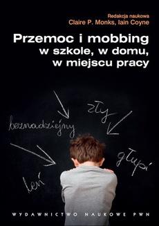 Przemoc i mobbing w szkole, w domu, w miejscu pracy