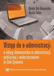 Wstęp do e-administracji. E-obieg dokumentów w administracji publicznej z wykorzystaniem el-Dok-Systemu