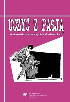 Uczyć z pasją - 02 Saturacja dydaktyki uczelni wyższej. Stymulowanie kreatywności, proaktywności i współpracy