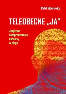 """Teleobecne """"ja"""". Językowa autoprezentacja nadawcy w blogu"""