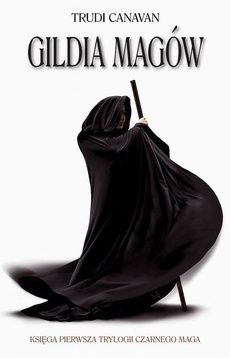 Gildia magów. Księga I Trylogii Czarnego Maga