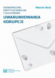 Ekonomiczne, instytucjonalne i kulturowe uwarunkowania korupcji