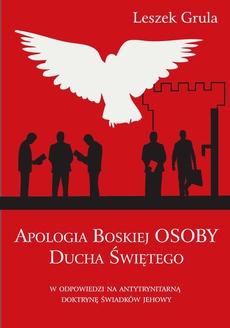 Apologia Boskiej Osoby Ducha Świętego w odpowiedzi na antytrynitarną doktrynę Świadków Jehowy