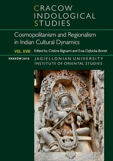 Cracow Indological Studies 2016, nr 18: Cosmopolitanism and Regionalism in Indian Cultural Dynamics