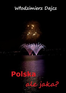 Polska, ale jaka?