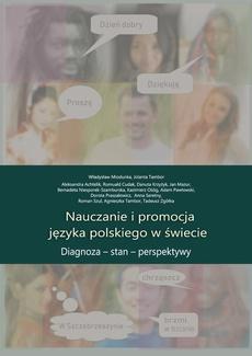 Nauczanie i promocja języka polskiego w świecie. Diagnoza – stan – perspektywy