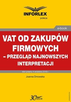 VAT od zakupów firmowych – przegląd najnowszych interpretacji