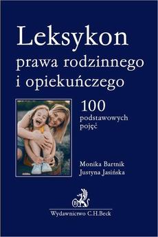Leksykon prawa rodzinnego i opiekuńczego. 100 podstawowych pojęć