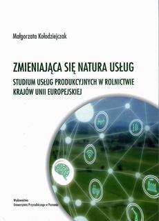 Zmieniająca się natura usług. Studium usług produkcyjnych w rolnictwie krajów Unii Europejskiej