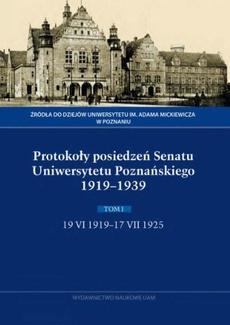 Protokoły posiedzeń Senatu Uniwersytetu Poznańskiego 1919-1939, Tom I, 19 VI 1919-17 VII 1925