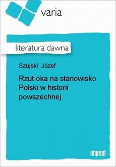 Rzut oka na stanowisko Polski w historii powszechnej