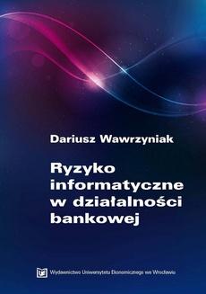 Ryzyko informatyczne w działalności bankowej