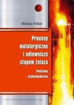 Procesy metalurgiczne i odlewnicze stopów żelaza. Podstawy fizykochemiczne