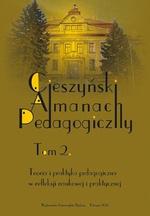 """""""Cieszyński Almanach Pedagogiczny"""". T. 2: Teoria i praktyka pedagogiczna w refleksji naukowej i praktycznej"""