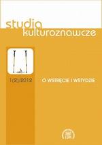 Studia Kulturoznawcze nr 1(2)/2012. O wstręcie i wstydzie