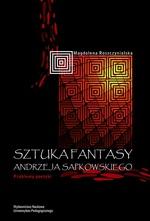 Sztuka fantasy Andrzeja Sapkowskiego. Problemy poetyki