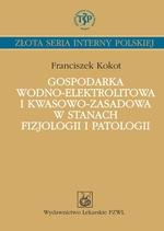 Gospodarka wodno-elektrolitowa i kwasowo-zasadowa w stanach fizjologii i patologii