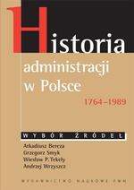 Historia administracji w Polsce 1764-1989. Wybór źródeł