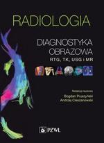 Radiologia. Diagnostyka obrazowa rtg tk usg i mr