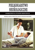Pielęgniarstwo neurologiczne. Podręcznik dla studiów medycznych