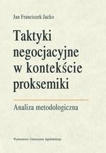 Taktyki negocjacyjne w kontekście proksemiki. Analiza metodologiczna