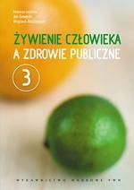 Żywienie człowieka a zdrowie publiczne, t. 3