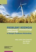 Problemy rozwoju inteligentnego, zrównoważonego i inkluzywnego w Europie Środkowo-Wschodniej