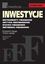 Inwestycje. Instrumenty finansowe, aktywa niefinansowe, ryzyko finansowe, inżynieria finansowa