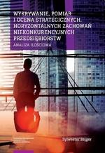 Wykrywanie, pomiar i ocena strategicznych, horyzontalnych zachowań niekonkurencyjnych przedsiębiorstw