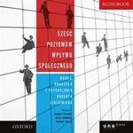 Sześć poziomów wpływu społecznego. Nauka, praktyka i psychologia Roberta Cialdiniego