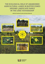 The Ecological Role of Abandoned Agricultural Lands in Buffer Zones Around Landscape Parks in the Łódź Voivodeship