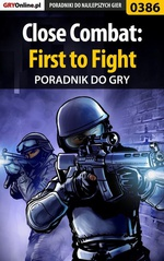 Close Combat: First to Fight - poradnik do gry